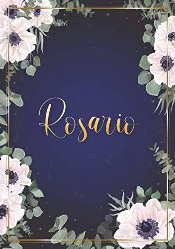 Rosario: Cuaderno de notas A5   Nombre personalizado Rosario   Regalo de cumpleaños para la esposa, mamá, hermana, hija ..   Diseño : flores   120 páginas rayadas, formato A5 (14.8 x 21 cm)