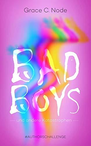 Bad Boys und andere Katastrophen: Authorschallenge