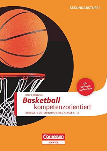 Sportarten - Kompakte Unterrichtsreihen Klasse 5-10: Basketball kompetenzorientiert - Buch mit Kopiervorlagen über Webcode
