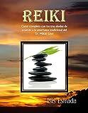 Reiki: Curso completo con los tres niveles, de acuerdo a la enseñanza tradicional del Dr. Mikao Usui (Libros de Terapias Alternativas de Holos Arts Project)