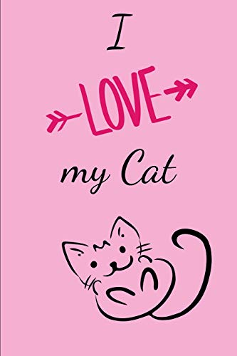 I Love my cat: ich liebe Katzen Ich liebe meine Katze DIN A5 Notizheft (6x9) 108 Seiten mit Linien Notizblock Journal Notizen Tagebuch mit Edels Design Motive Katze