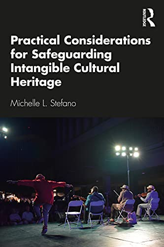 Practical Considerations for Safeguarding Intangible Cultural Heritage (English Edition)