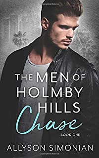 The Men of Holmby Hills: Chase (The Holmby Hills Series)
