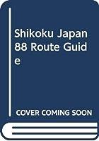 Shikoku Japan 88 Route Guide