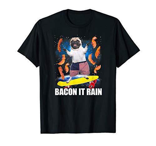 Bacon It Rain Pug Skateboarding Graphic T-Shirt