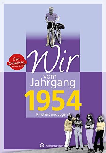 Wir vom Jahrgang 1954 - Kindheit und Jugend (Jahrgangsbände/Geburtstag)