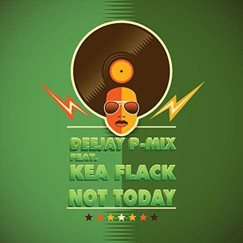Deejay P-Mix feat. Kea Flack