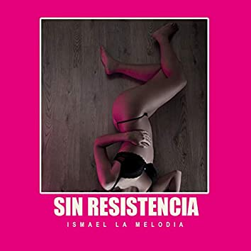 Sin Resistencia