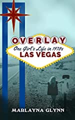 Overlay: One Girl's Life in 1970s Las Vegas
