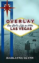 Overlay: One Girl's Life in 1970s Las Vegas (Memoir Series Book 1)