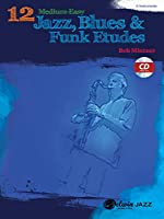 12 Medium-Easy Jazz, Blues & Funk Etudes: C Instrument (Belwin Play-along Series)