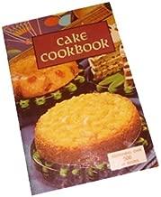Cake Cookbook, Containing Over 500 Cake Recipes