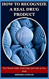 How To Recognize A Real Drug Product: The Ultimate Guide: Using Viagra And Cialis As Case Study