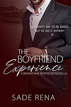 The Boyfriend Experience: A Fake Boyfriend Novella by [Sade Rena]