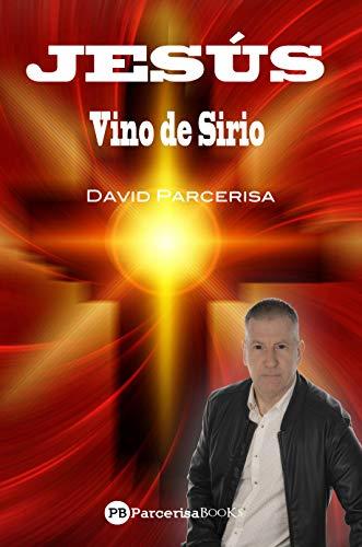 JESÚS VINO DE SIRIO (Spanish Edition)