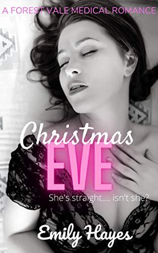 Christmas Eve: A Lesbian Christmas Romance (Forest Vale Hospital Book 3)