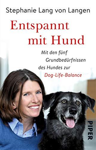 Entspannt mit Hund: Dog-Life-Balance – die fünf Grundbedürfnisse des Hundes