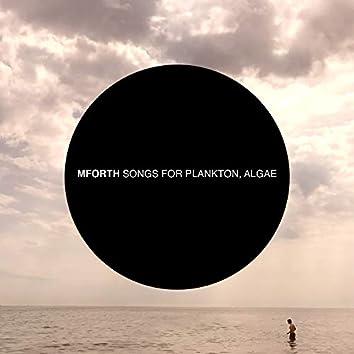 Songs for Algae, Plankton
