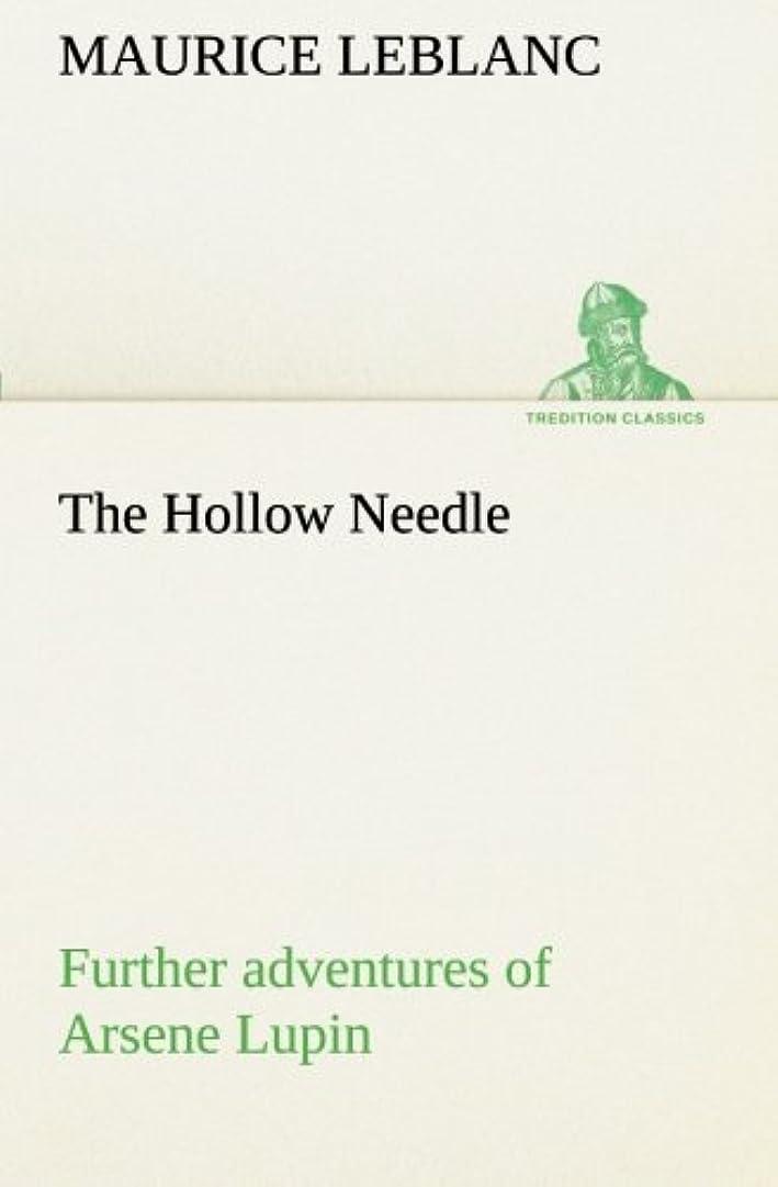 ラッドヤードキップリングバイバイ乱気流The Hollow Needle; Further Adventures of Arsene Lupin (TREDITION CLASSICS)