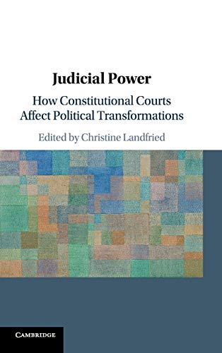 Compare Textbook Prices for Judicial Power: How Constitutional Courts Affect Political Transformations  ISBN 9781108425667 by Landfried, Christine