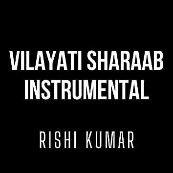 Vilayati Sharaab (Instrumental)