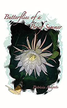 [Patricia Ludgate]のButterflies of a Brief Summer: Memoires - Les souvenirs sont faits de tels moments (English Edition)