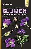 Blumen: sicher bestimmen mit allen Details