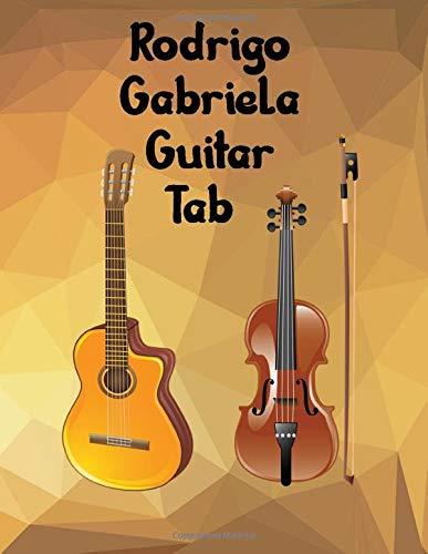 Rodrigo Gabriela Guitar tab: The Guitar Tablature Book - Blank Music Journal for Guitar Music Notes - More than 100 Pages