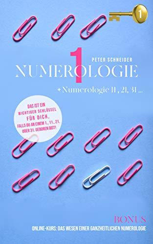 Numerologie 1: Numerologie 11, 21, 31 ...