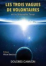 Les trois Vagues de Volontaires et la Nouvelle Terre de Dolores Cannon