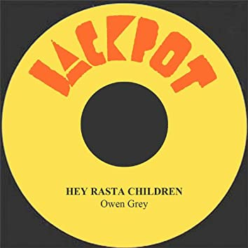 Hey Rasta Children
