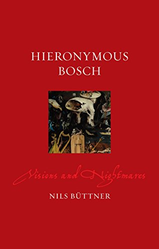 Hieronymus Bosch: Visions and Nightmares (Renaissance Lives)
