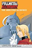 The Abducted Alchemist (Fullmetal Alchemist Novel, Volume 2)