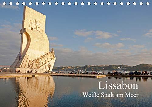 Lissabon - weiße Stadt am Meer (Tischkalender 2021 DIN A5 quer)