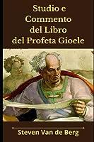 Studio e Commento del Libro del Profeta Gioele