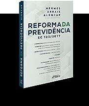 REFORMA DA PREVIDÊNCIA - HERMES ARRAIS - 1ª ED - 2020: EC 103/2019