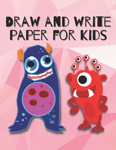 Draw and write paper for kids blank dotted lined notebooks: Primary story journal grades k-2. Early Creative Story Book for Kids. Draw and write ... Funny blue and red monsters on the cover.