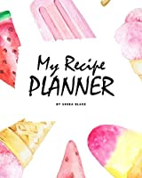 My Recipe Planner (8x10 Softcover Log Book / Tracker / Planner)