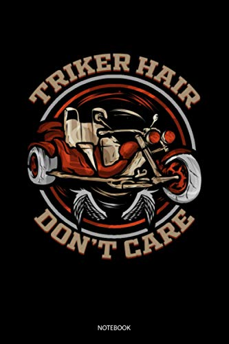 Trike Hair Don't Care Notebook: Liniertes Notizbuch A5 - Triker Dreirad Biker Trike Geschenk