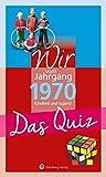 Wir vom Jahrgang 1970 - Das Quiz: Kindheit und Jugend (Jahrgangsquizze)