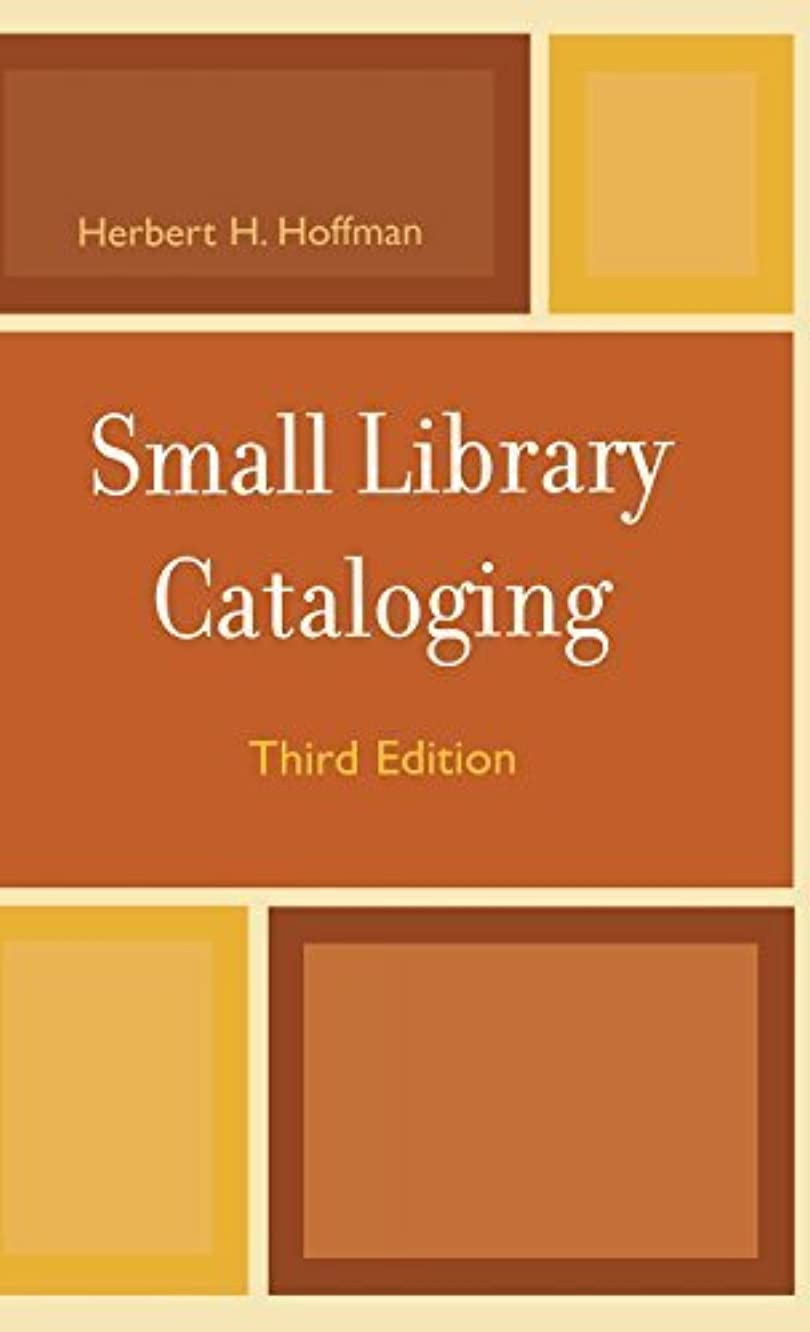 Small Library Cataloging by Herbert Hoffman (2002-02-03)