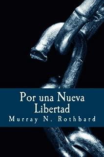 Por una Nueva Libertad: El Manifiesto Libertario (Spanish Edition)