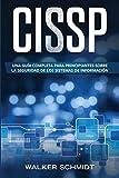 CISSP: Una guía completa para principiantes sobre la seguridad de los sistemas de información...
