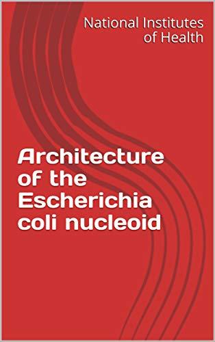 Architecture of the Escherichia coli nucleoid (English Edition)