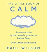 The Little Book Of Calm: The Two Million Copy Bestseller