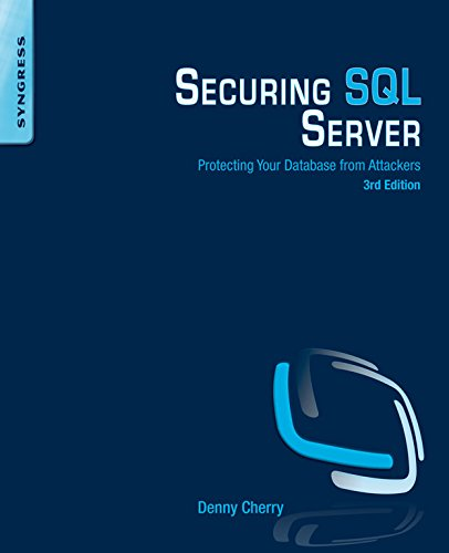 Securing SQL Server: Protecting Your Database from Attackers (English Edition)