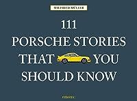 111 Porsche Stories You Should Know (111 Places/Shops)