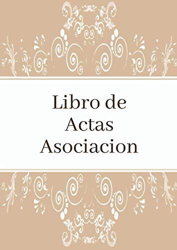 Libro de Actas Asociacion: Registro de Actas para Asociaciones. Tamaño A4.