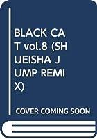 BLACK CAT vol.8 (SHUEISHA JUMP REMIX)