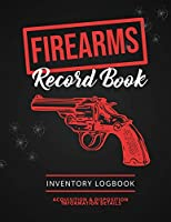 Firearms Record Book: Firearm Log, Acquisition & Disposition Information Details, Personal Gun Inventory Logbook